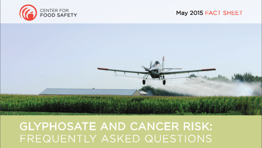 Center For Food Safety Fact Sheets Glyphosate And Cancer Risk Frequently Asked Questions